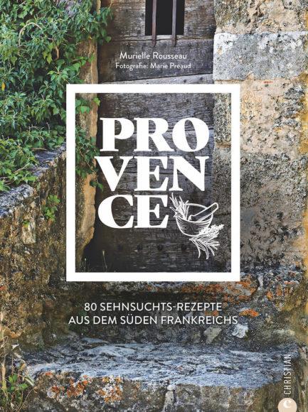 """Das Rezept unten stammt aus dem Kochbuch """"Provence"""" (Christian Verlag). Autorin ist Murielle Rousseau, Fotografin Marie Preaud."""