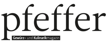 Pfeffer Magazin - Gewürz- und Kulinarikmagazin